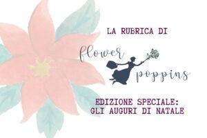 Flower Poppins auguri di Natale